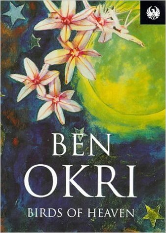 Click for more detail about Birds Of Heaven by Ben Okri