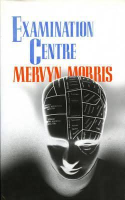 Click for more detail about Examination Centre by Mervyn Morris