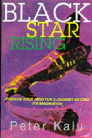 Click for more detail about Black Star Rising by Peter Kalu
