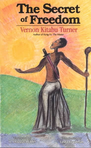 Click for more detail about The Secret of Freedom by Vernon Kitabu Turner