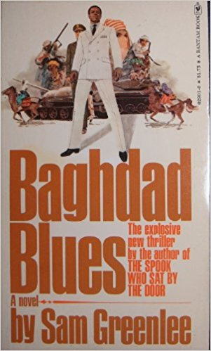 Book Cover Baghdad Blues: The Revolution That Brought Saddam Hussien To Power by Sam Greenlee