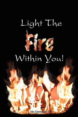 Book Cover Light the Fire Within You by Ida Green