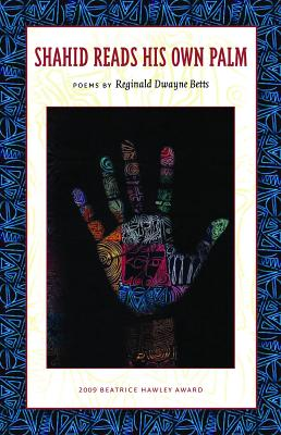 Click for more detail about Shahid Reads His Own Palm by Reginald Dwayne Betts