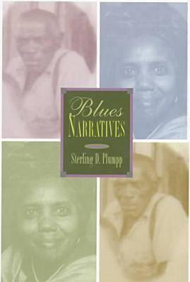 Click for more detail about Blues Narratives by Sterling D. Plumpp