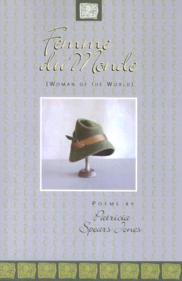 Click for more detail about Femme Du Monde: Poems by Patricia Spears Jones