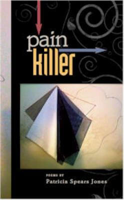 Click for more detail about Painkiller: Poems by Patricia Spears Jones