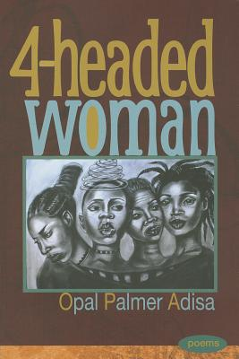Click for more detail about 4-Headed Woman by Opal Palmer Adisa