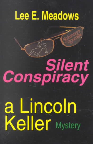Click for more detail about Silent Conspiracy by Lee E. Meadows