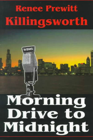 Click for more detail about Morning Drive to Midnight by Renee Prewitt Killingsworth