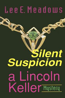 Click for more detail about Silent Suspicion (Lincoln Keller Mystery Series) by Lee E. Meadows