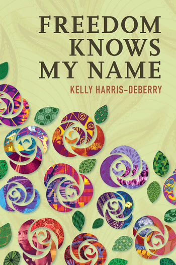 Click for more detail about Freedom Knows My Name by Kelly Harris