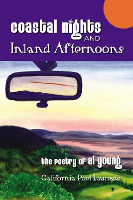 Click for more detail about Coastal Nights and Inland Afternoons by Al Young