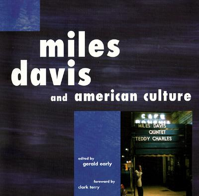 Click for more detail about Miles Davis and American Culture by Gerald L. Early