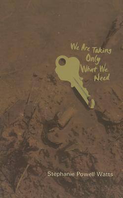 Click to learn more about We Are Taking Only What We Need
