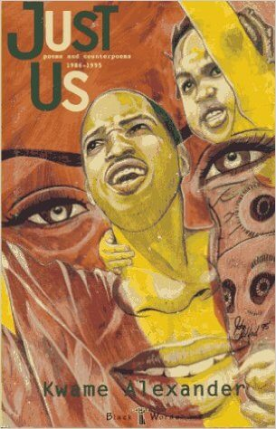 Click for more detail about Just Us: Poems and Counterpoems 1986-1995 by Kwame Alexander