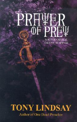 Click for more detail about Prayer Of Prey by Tony Lindsay