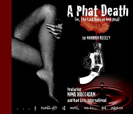 Click for a larger image of A Phat Death: Or, The Last Days of Noir Soul (Nina Halligan)