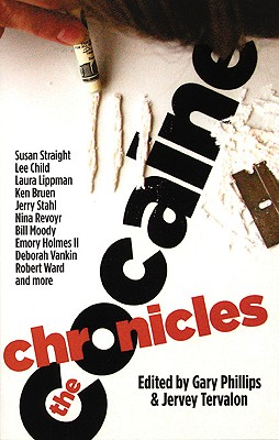 Click for more detail about The Cocaine Chronicles (Akashic Drug Chronicles) by Gary Phillips and Jervey Tervalon