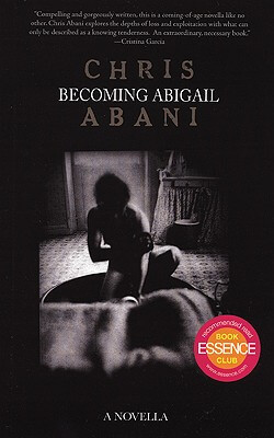 Click for more detail about Becoming Abigail by Chris Abani