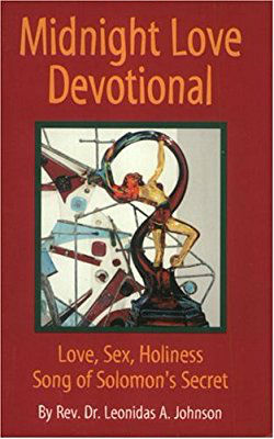 Click for more detail about Midnight Love Devotional: Love, Sex, Holiness Song Of Solomon's Secret by Leonidas A. Johnson