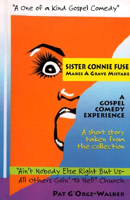 Click for more detail about Sister Connie Fuse Makes A Grave Mistake by Pat G'Orge Walker