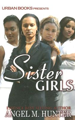 Click for more detail about Sister Girls by Angel M. Hunter