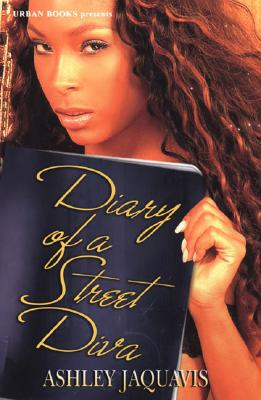 Click for more detail about Diary Of A Street Diva by Ashley Antoinette and JaQuavis Coleman