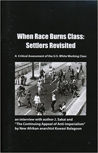 Click for more detail about When Race Burns Class: Settlers Revisited. A Critical Assessment of the U.S. White Working Class by Kuwasi Balagoon