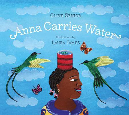 Click for more detail about Anna Carries Water by Olive Senior
