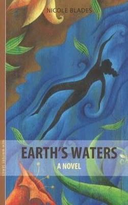 Click for more detail about Earth's Waters by Nicole Blades