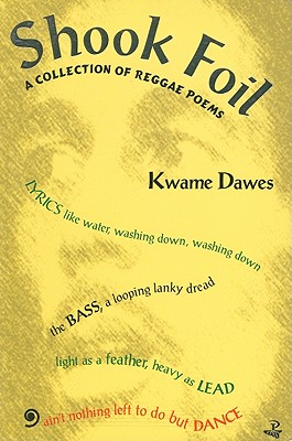 Click for more detail about Shook Foil by Kwame Dawes