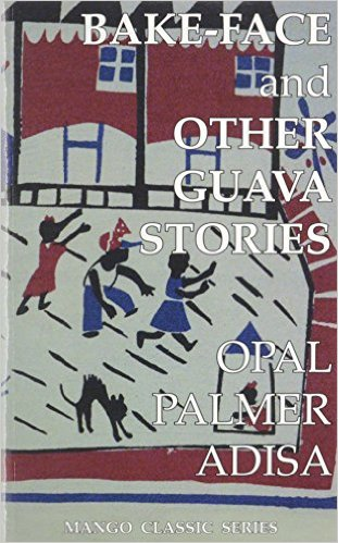 Click for more detail about Bake-Face And Other Guava Stories by Opal Palmer Adisa