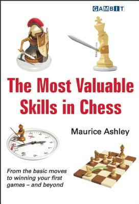Click for more detail about Most Valuable Skills In Chess by Maurice Ashley