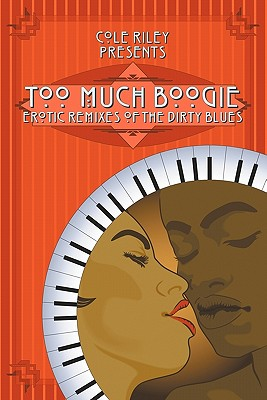 Click for a larger image of Too Much Boogie: Erotic Remixes Of The Dirty Blues