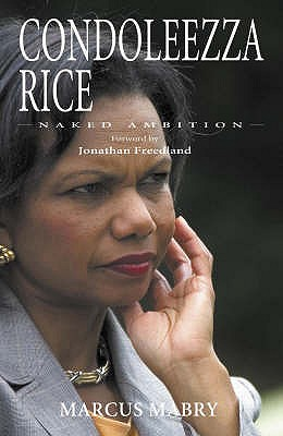 Click for more detail about Condoleezza Rice: Naked Ambition by Marcus Mabry