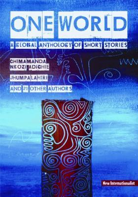 Click for more detail about One World: A global anthology of short stories by Chimamanda Ngozi Adichie