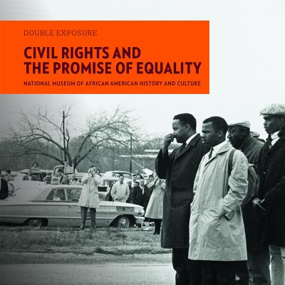 Book Cover Civil Rights and the Promise of Equality (Double Exposure) by National Museum of African American History & Culture