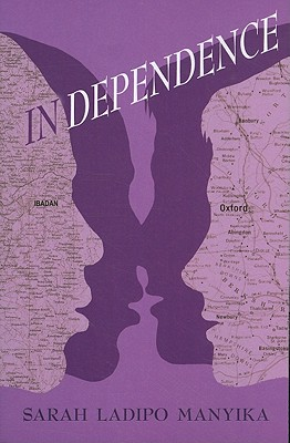 Click for more detail about In Dependence by Sarah Ladipo Manyika