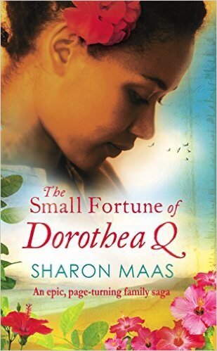 Click for more detail about The Small Fortune of Dorothea Q: An epic page-turning family saga by Sharon Maas