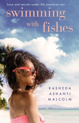 Click for more detail about Swimming with Fishes by Rasheda Ashanti Malcolm