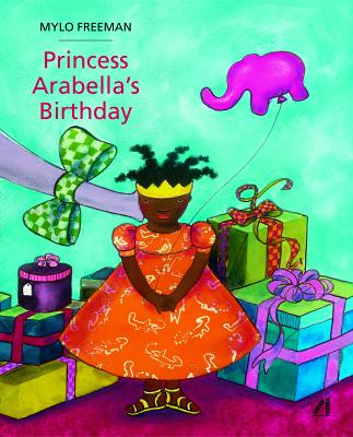 Click for more detail about Princess Arabella's Birthday by Mylo Freeman