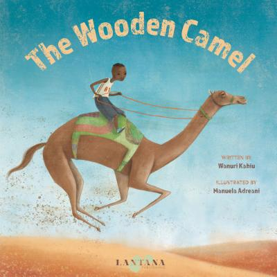 Click for more detail about The Wooden Camel by Wanuri Kahiu