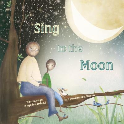 Click for more detail about Sing to the Moon by Nansubuga Nagadya Isdahl