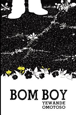 Click for more detail about Bom Boy by Yewande Omotoso