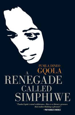 Click for more detail about A Renegade Called Simphiwe by Pumla Dineo Gqola