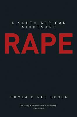 Click for more detail about Rape: A South African Nightmare by Pumla Dineo Gqola