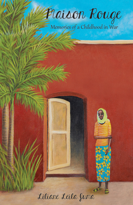 Click for more detail about Maison Rouge: Memories of a Childhood in War by Liliane Leila Juma