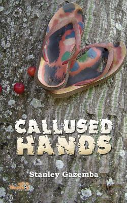 Click for more detail about Callused Hands by Stanley Gazemba