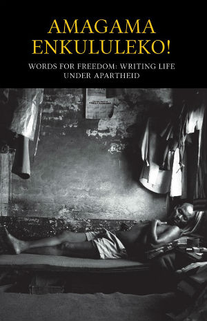 book cover Amagama Enkululeko! Words for Freedom by Equal Education and Zakes Mda