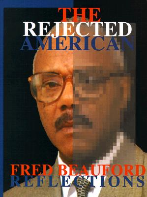 Click for more detail about The Rejected American by Fred Beauford